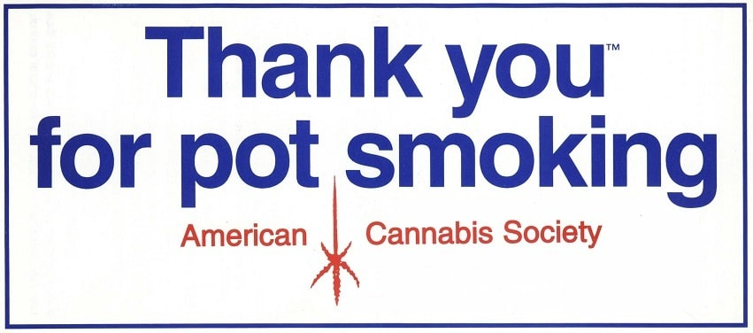 "The American Cannabis Society's slogan ""Thank You for Pot Smoking"" came about as a family joke. Image Source: American Cannabis Society"